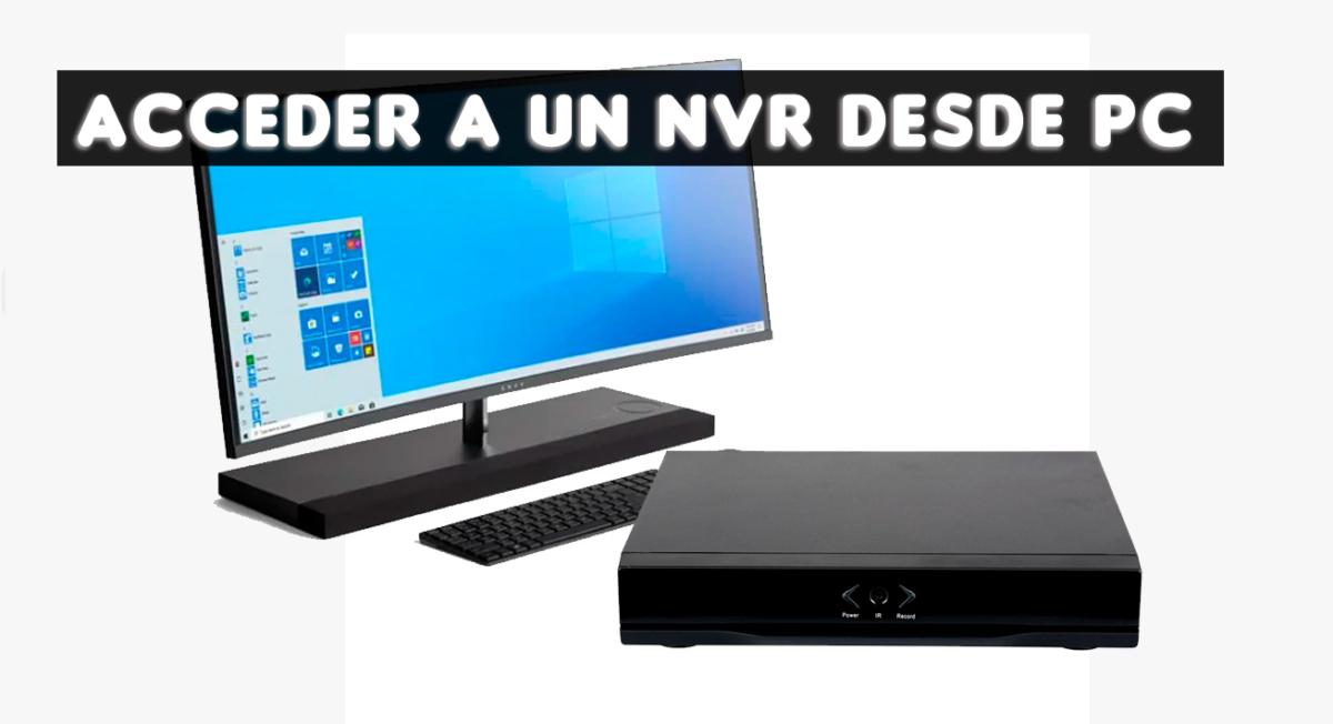 Cómo acceder al grabador NVR desde el navegador web