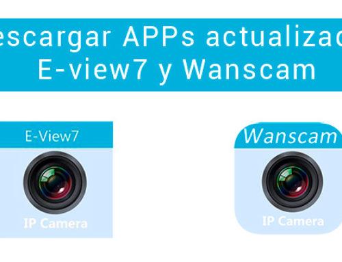 Como descargar las versiones actualizadas de las APP e-view7 y Wanscam