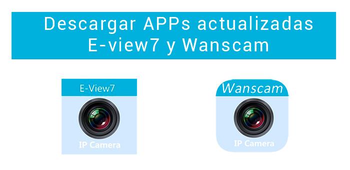 Versiones actualizadas de e-view7 y Wanscam